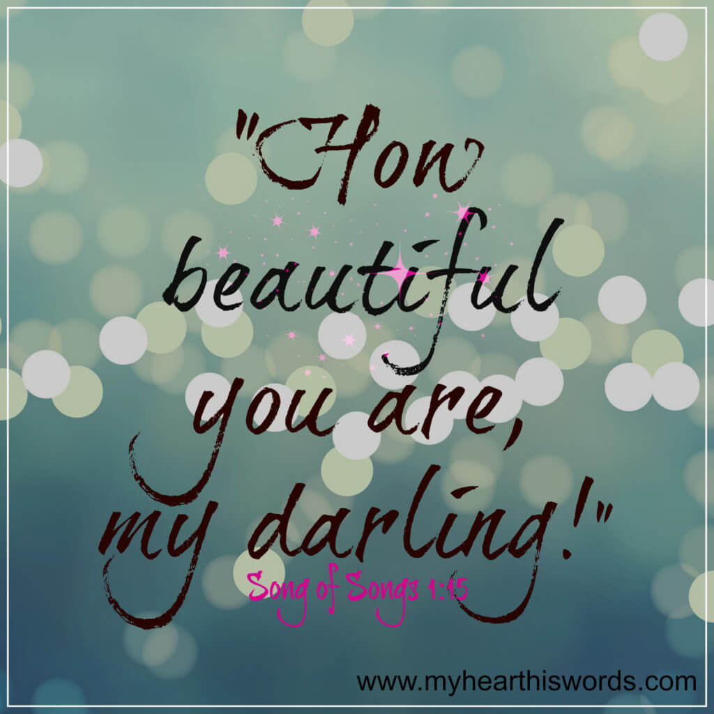 My-heart-His-Words-with-Satin-Pelfrey_how-beautiful-you-are